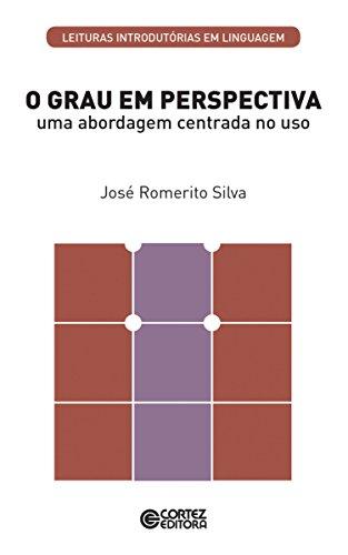 O grau em perspectiva: Uma abordagem centrada ao uso (Coleção Leituras Introdutórias em Linguagem) (Portuguese Edition)