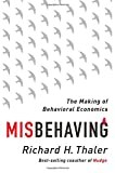 'Misbehaving: The Story of Behavioral Economics' von Richard H. Thaler
