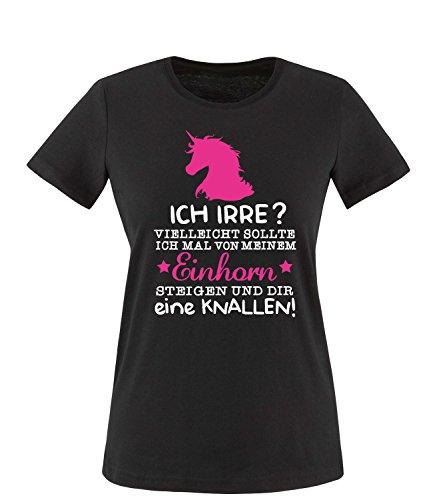 ... knallen Damen Rundhals T-Shirt Schwarz/Weiss/Neonpink. Luckja Ich Irre? Vielleicht  sollte Luckja Ich mal von meinem Einhorn steigen und dir eine