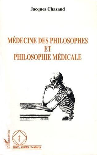 Médecine des philosophes et philosophie médicale par Jacques Chazaud