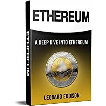 Ethereum: A Deep Dive Into Ethereum (English Edition)