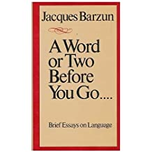A Word or Two Before You Go . . . . by Jacques Barzun (1986-07-01)