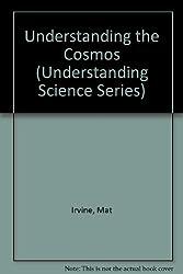 Understanding the Cosmos (Understanding Science Series)