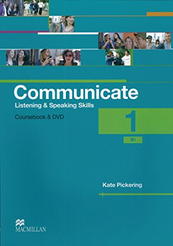 Communicate 1. Student's Book with 2 Audio-CDs and DVD: Listening and Speaking Skills by Kate Pickering (1-Mar-2012) Perfect Paperback