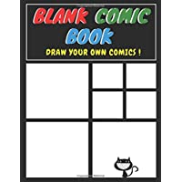 BLANK COMIC BOOK, DRAW YOUR OWN COMICS !: 100 blank comic strips for adults, teens & kids | Create your own comic strip | Variety of Templates | Large 8,5 x 11 po