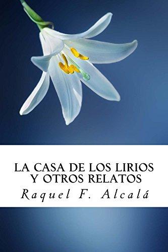 La casa de los lirios y otros relatos por Raquel F. Alcalá