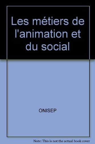 Les métiers de l'animation et du social