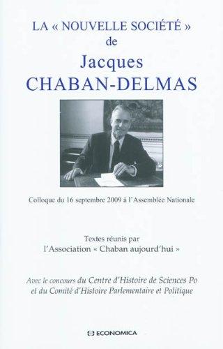 Le discours de Jacques Chaban-Delmas sur la Nouvelle Société, un projet pour demain ? par Jacques Chaban-Delmas