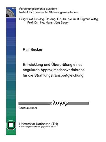 Entwicklung und Überprüfung eines angularen Approximationsverfahrens für die Strahlungstransportgleichung (Forschungsberichte aus dem Institut für Thermische Strömungsmaschinen, Band 44)