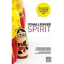 The Challenger Spirit: Organizations That Disturb The Status Quo