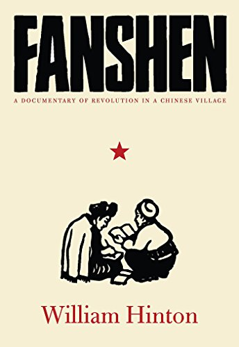 Fanshen: A Documentary of Revolution in a Chinese Village por William Hinton