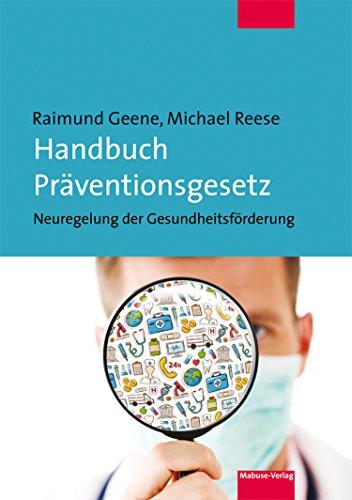 Handbuch Präventionsgesetz: Neuregelungen der Gesundheitsförderung