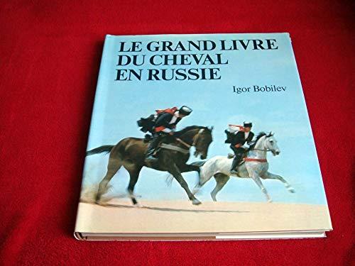 Le Grand livre du cheval en Russie par Bobilev (Igor)