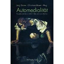 Automedialität: Subjektkonstitution in Schrift, Bild und neuen Medien