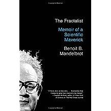 The Fractalist: Memoir of a Scientific Maverick by Benoit Mandelbrot (2014-01-14)