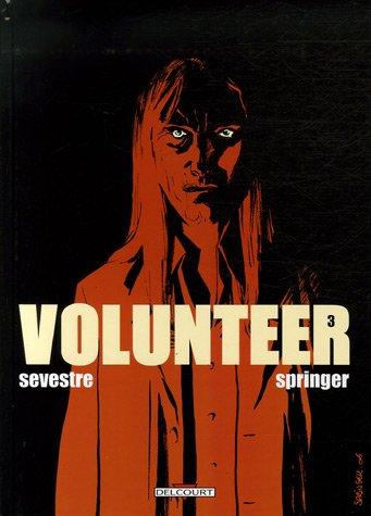 Volunteer, Tome 3 : par Muriel Sevestre