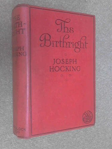 THE BIRTHRIGHT: BEING THE ADVENTUROUS HISTORY OF JASPAR PENNINGTON OF PENNINGTON IN THE COUNTY OF CORNWALL
