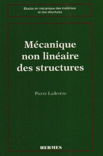 Mécanique non linéaire des structures : Nouvelle approche et méthodes de calcul non incrémentales par Pierre Ladevèze