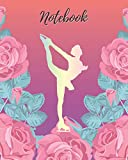 Notebook: Ice Skating & Pink Rose - Lined Notebook, Diary, Track, Log & Journal - Cute Gift for Ice Skater Girls, Teens and Women (8