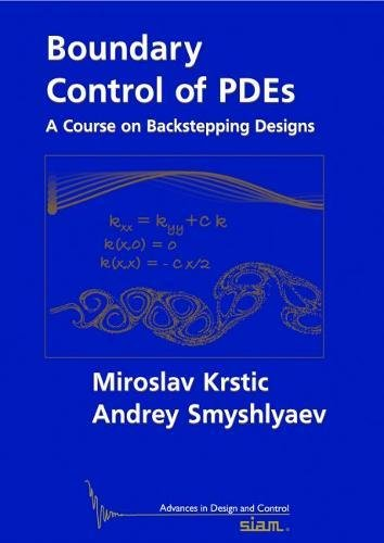 Boundary Control of PDEs Hardback: A Course on Backstepping Designs (Advances in Design and Control)