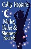 Mates, Dates and Sleepover Secrets: Bk. 4 (Mates Dates)