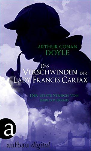 das-verschwinden-der-lady-frances-carfax-der-letzte-streich-von-sherlock-holmes-german-edition