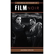 [(Historical Dictionary of Film Noir )] [Author: Andrew Spicer] [Apr-2010]