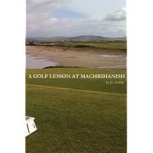 A Golf Lesson at Machrihanish