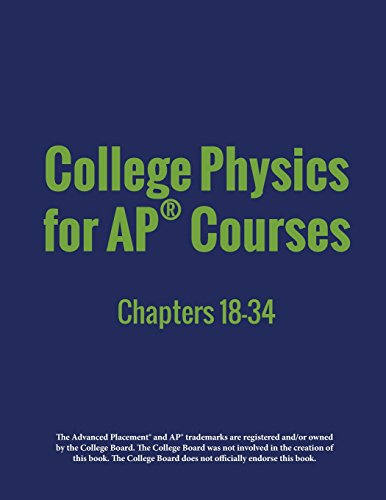 College Physics for AP® Courses: Part 2: Chapters 18-34