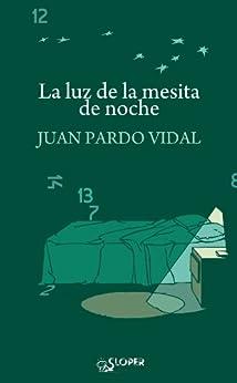 La luz de la mesita de noche de [Vidal, Juan Pardo]