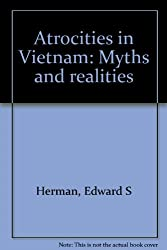 Atrocities in Vietnam: Myths and realities