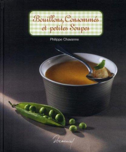 Bouillons, consommés et petites soupes