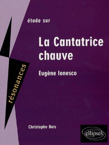 Etude sur Eugène Ionesco : La Cantatrice chauve par Christophe Bois
