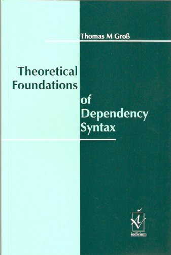 Theoretical Foundations of Dependency Syntax