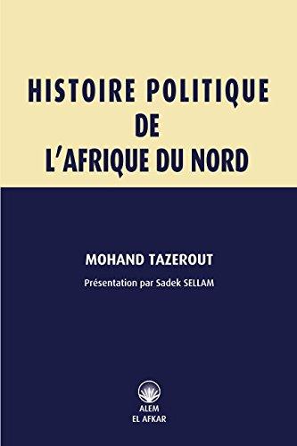 HISTOIRE POLITIQUE DE L'AFRIQUE DU NORD par Mohand TAZEROUT