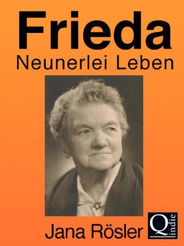 Frieda – Neunerlei Leben