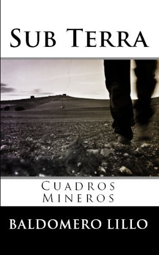 Sub Terra: Cuadros Mineros por Baldomero Lillo