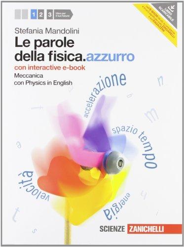 Le parole della fisica. azzurro. Con Physics in english. Con interactive e-book. Per le Scuole superiori. Con espansione online: 1