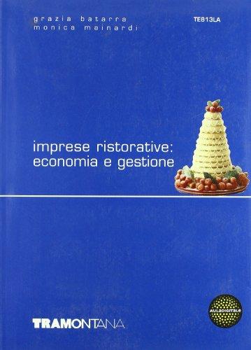 Imprese ristorative: economia e gestione. Con espansione online. Per gli Ist. professionali alberghieri