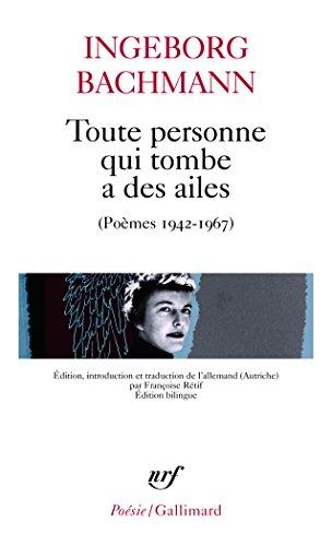 Toute personne qui tombe a des ailes: Poèmes 1942-1967