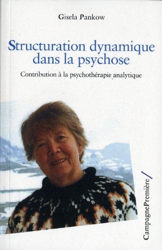 Structuration dynamique dans la psychose : Contribution à la psychothérapie analytique