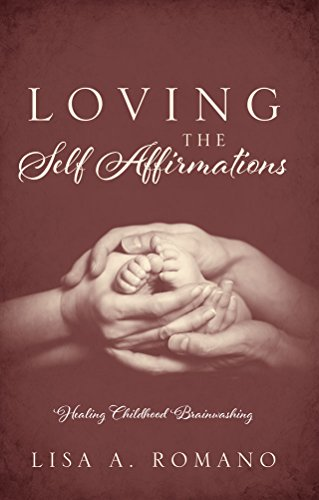 Loving the Self Affirmations: Healing Childhood Brainwashing