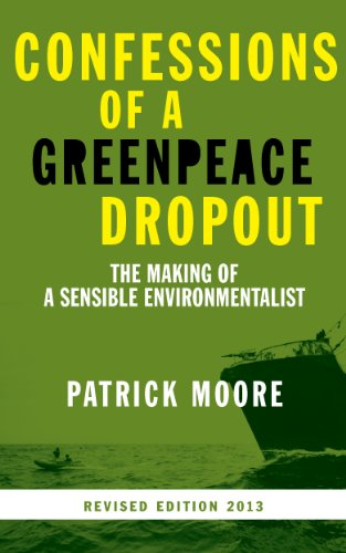 confessions-of-a-greenpeace-dropout-the-making-of-a-sensible-environmentalist-english-edition