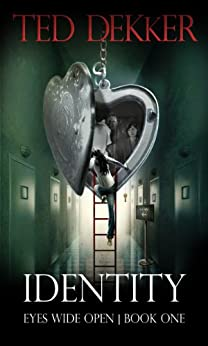 Identity (Eyes Wide Open, Book 1) by [Dekker, Ted]
