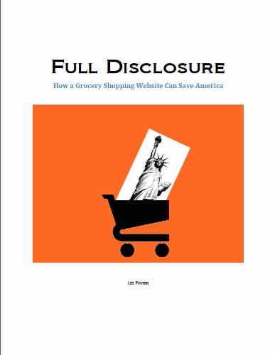 Full Disclosure: How a Grocery Shopping Website Can Save America (English Edition)