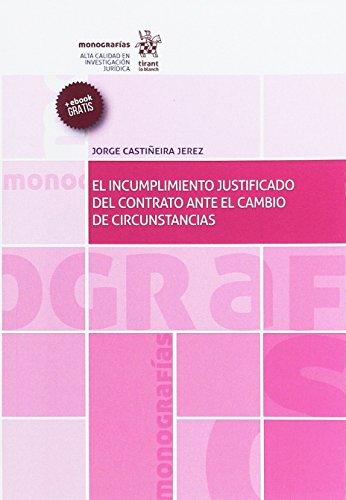 El Incumplimiento Justificado del Contrato Ante el Cambio de Circunstancias (Monografías)