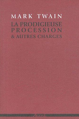 La Prodigieuse Procession & autres charges