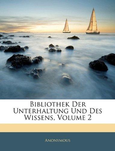 Bibliothek Der Unterhaltung Und Des Wissens, Volume 2