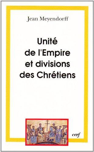 UNITE DE L'EMPIRE ET DIVISION DES CHRETIENS. L'Eglise de 450  680