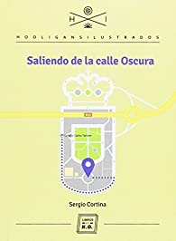 Saliendo de la calle Oscura par  Sergio Cortina de la Fuente